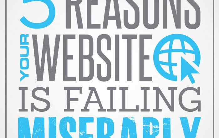 Five Reasons Why Your Website Is Failing Miserably