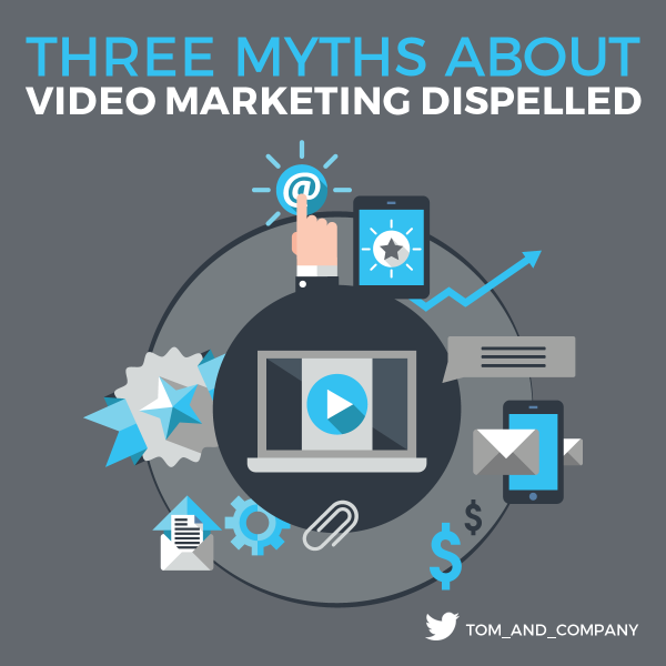 3 Myths About Video Marketing Dispelled