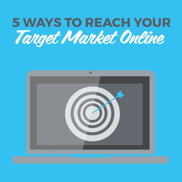 5 ways to reach your target market online