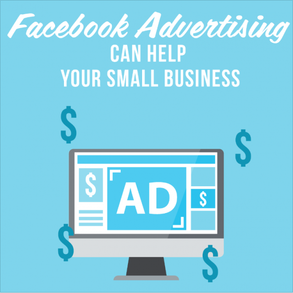 Facebook Advertising Can Help Your Small Business